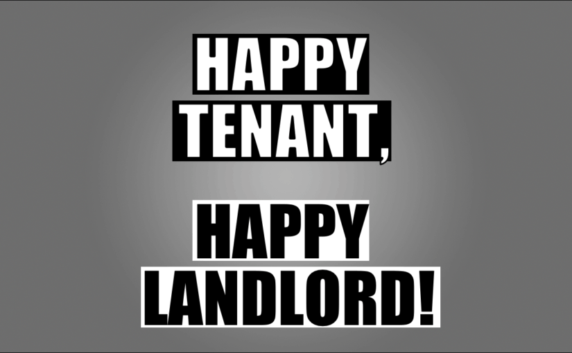 Happy Tenant, Happy Landlord